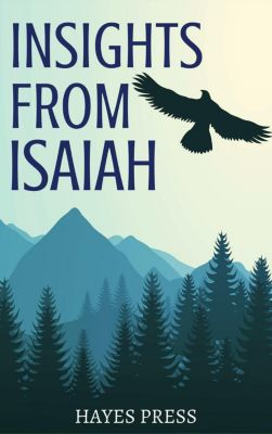 Insights from Isaiah, Hayes Press