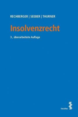 Insolvenzrecht (f. Österreich), Walter H. Rechberger, Thomas Seeber, Mario Thurner