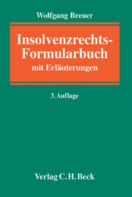 Insolvenzrechts-Formularbuch, m. CD-ROM, Wolfgang Breuer
