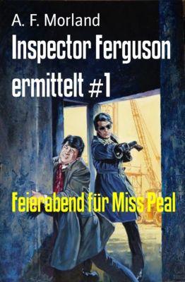 Inspector Ferguson ermittelt #1, A. F. Morland