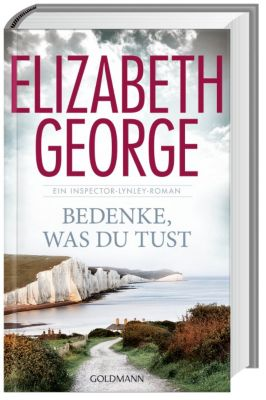 Inspector Lynley Band 19: Bedenke, was du tust, Elizabeth George
