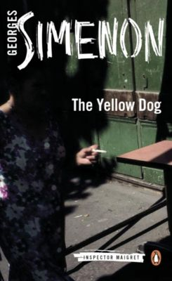 Inspector Maigret: The Yellow Dog, Georges Simenon