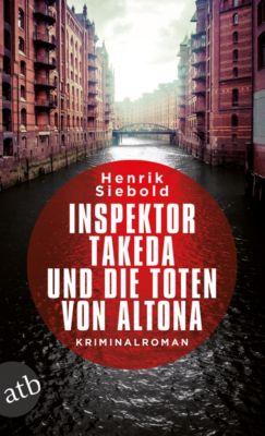 Inspektor Takeda ermittelt: Inspektor Takeda und die Toten von Altona, Henrik Siebold