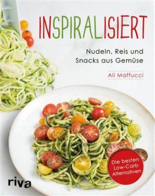 Inspiralisiert - Nudeln, Reis und Snacks aus Gemüse, Ali Maffucci