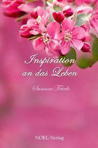 Inspiration an das Leben - Susanne Friede pdf epub