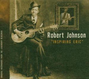 Inspiring Eric, Robert Johnson