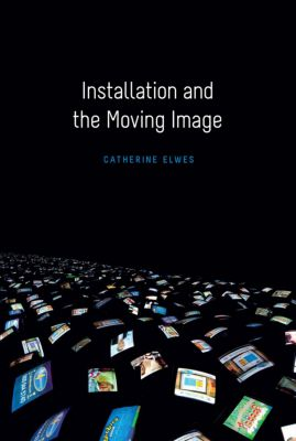 Installation and the Moving Image, Catherine Elwes