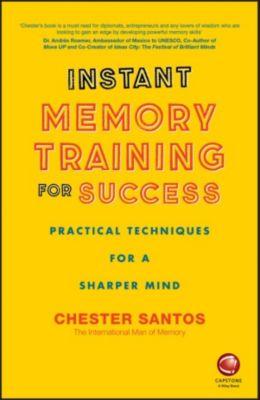 Instant Memory Training For Success, Chester Santos