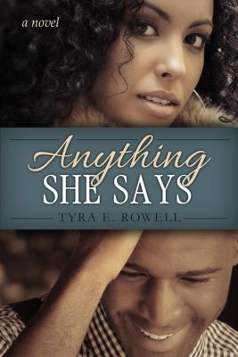 Instant Prayer: Anything She Says (Instant Prayer, #1), Tyra Rowell