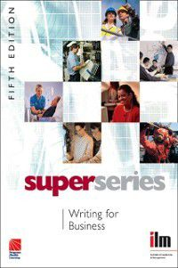 Institute of Learning & Management Super Series: Writing for Business, Institute of Leadership & Management