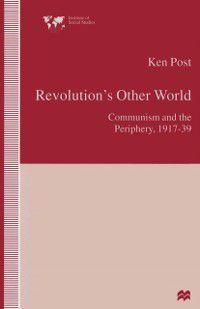 Institute of Social Studies, The Hague: Revolution's Other World, Ken Post