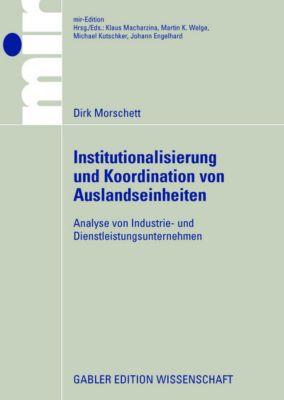 Institutionalisierung und Koordination von Auslandseinheiten, Dirk Morschett