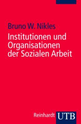 Institutionen und Organisationen der Sozialen Arbeit, Bruno W. Nikles