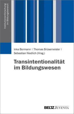 Institutionenforschung im Bildungsbereich: Transintentionalität im Bildungswesen