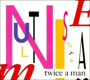 Instru Mental, Twice A Man