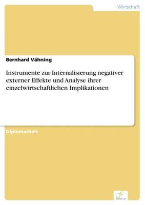 Instrumente zur Internalisierung negativer externer Effekte und Analyse ihrer einzelwirtschaftlichen Implikationen, Bernhard Vähning