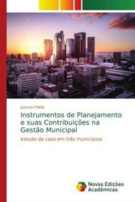 Instrumentos de Planejamento e suas Contribuições na Gestão Municipal, Jussara Fidelis