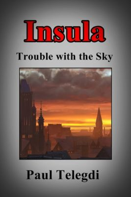 Insula: Trouble with the Sky, Paul Telegdi