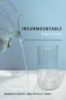 Insurmountable Simplicities, Roberto Casati, Achille Varzi