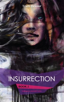 Insurrection - Book 2 - Soliloquy's Labyrinth Series, Truth Devour