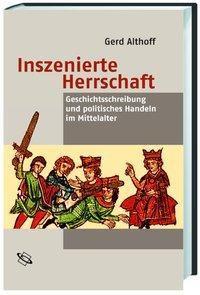 Inszenierte Herrschaft, Gerd Althoff