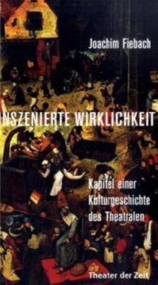 Inszenierte Wirklichkkeit, Joachim Fiebach