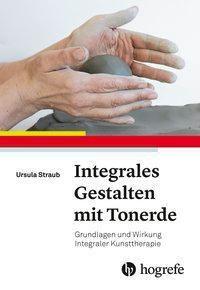 Integrales Gestalten mit Tonerde - Ursula Straub pdf epub