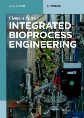 Integrated Bioprocess Engineering, Clemens Posten