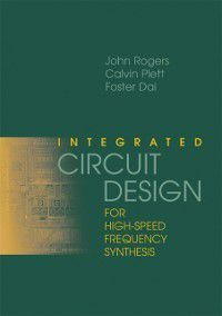 Integrated Circuit Design for High-Speed Frequency Synthesis, John Rogers, Calvin Plett, Foster Dai