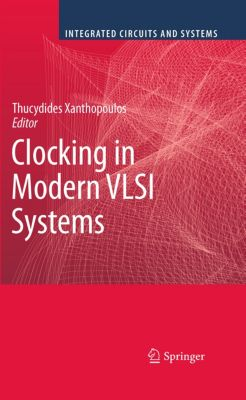 Integrated Circuits and Systems: Clocking in Modern VLSI Systems