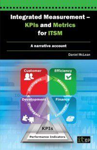 Integrated Measurement - KPIs and Metrics for ITSM, Daniel McLean