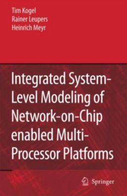 Integrated System-Level Modeling of Network-on-Chip enabled Multi-Processor Platforms, Tim Kogel, Rainer Leupers, Heinrich Meyr