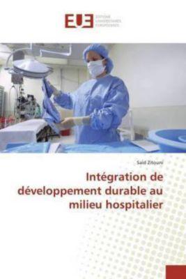 Intégration de développement durable au milieu hospitalier, Said Zitouni