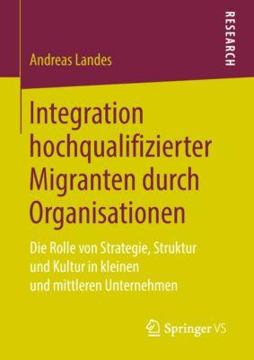 Integration hochqualifizierter Migranten durch Organisationen, Andreas Landes