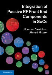 Integration of Passive RF Front End Components in SoCs, Ahmad Mirzaei, Hooman Darabi
