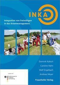 Integration von Freiwilligen in das Krisenmanagement, Dominik Kalisch, Caroline Hahn, Wolf Engelbach, Andreas Meyer