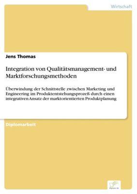 Integration von Qualitätsmanagement- und Marktforschungsmethoden, Jens Thomas