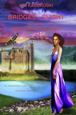 Integrative Care Consulting LLC: Bridges of Flight before the American Revolution, Kim Kacoroski