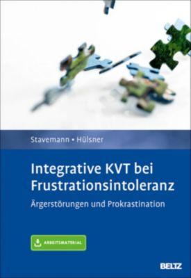 Integrative KVT bei Frustrationsintoleranz, Harlich H. Stavemann, Yvonne Hülsner
