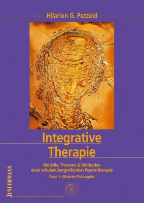 Integrative Therapie, 3 Bde., Hilarion G. Petzold
