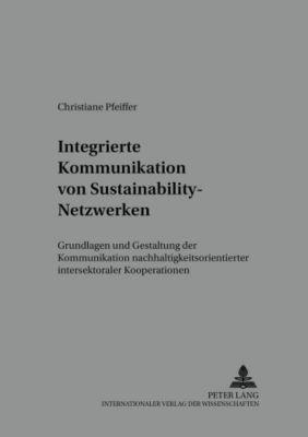Integrierte Kommunikation von Sustainability-Netzwerken, Christiane Pfeiffer