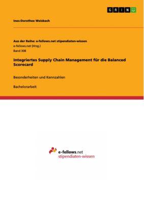 Integriertes Supply Chain Management für die Balanced Scorecard, Ines-Dorothee Weisbach