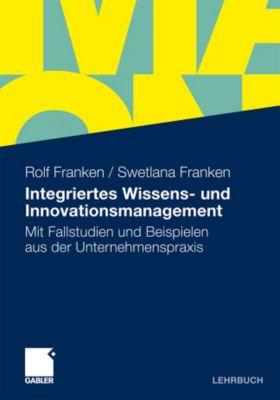 Integriertes Wissens- und Innovationsmanagement, Rolf Franken, Swetlana Franken
