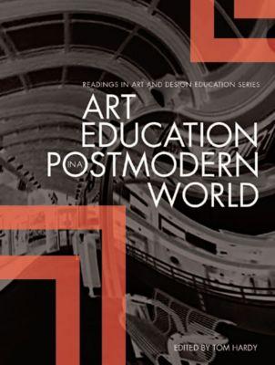 Intellect: Art Education in a Postmodern World, Tom Hardy