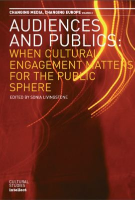 Intellect: Audiences and Publics, Sonia Livingstone