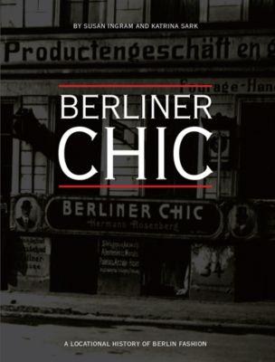 Intellect: Berliner Chic, Susan Ingram, Leen D'Haenens, Katrina Sark