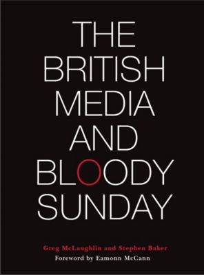 Intellect: The British Media and Bloody Sunday