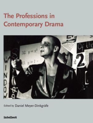 Intellect: The Professions in Contemporary Drama, Daniel Meyer-Dinkgrafe