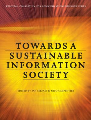 Intellect: Towards a Sustainable Information Society, Jan Servaes, Nico Carpentier