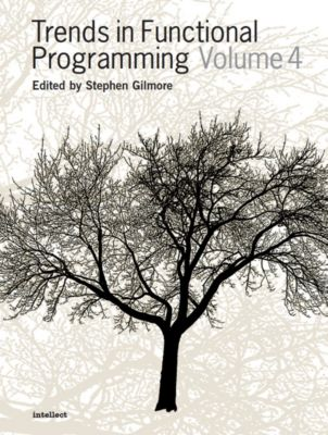 Intellect: Trends in Functional Programming 4, Stephen Gilmore